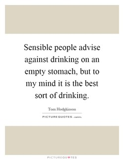 Sensible people advise 