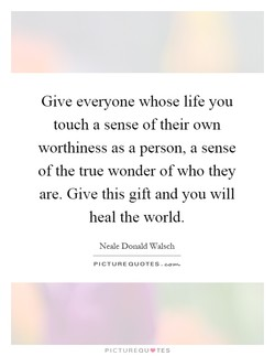 Give everyone whose life you 