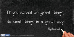 If you cannot do great things, 
