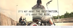 IT'S NOT ABOUT THE DESTINATION, 