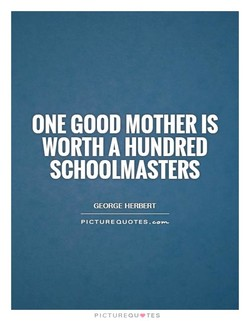 ONE GOOD MOTHER IS 