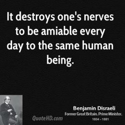 It destroys one's nerves 