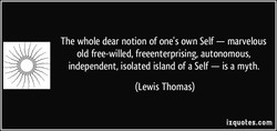 The whole dear notion of one's own Self — marvelous 