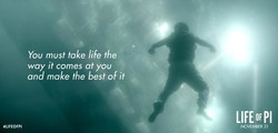 You must take life the 
