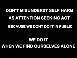 DON'T MISUNDERST SELF HARM 