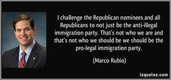 I challenge the Republican nominees and all 