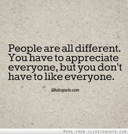 People are all different. 
