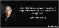 I believe that the existing power structures in 