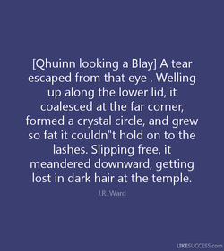 [Qhuinn looking a Blay] A tear 
