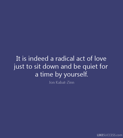It is indeed a radical act of love 