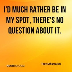 I'D MUCH RATHER BE IN 