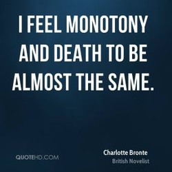 I FEEL MONOTONY 