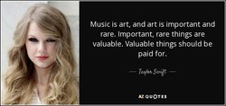Music is art, and art is important and 