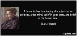 A humanist has four leading characteristics — 