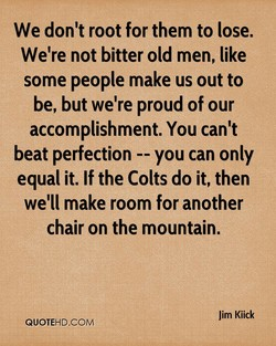 We don't root for them to lose. 