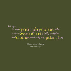 your physique into a work of artfinay sapled 1M clothes need only be optional. Alane Ayat-Adapt 5 Feb 2013 12;34
