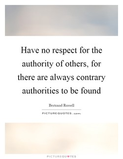 Have no respect for the 