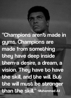 tChampions aren'b made in 