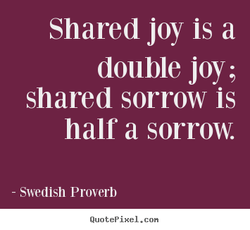 Shared joy is a 