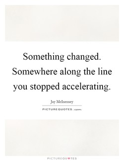 Something changed. 