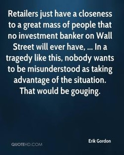 Retailers just have a closeness 