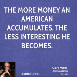 THE MORE MONEY AN 