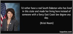 I'd rather have a real South Dakotan who has lived 