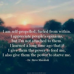 I am self-propelled; fueled from within. 
