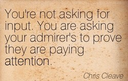 Youlre not asking for 