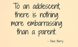 To an adolescent, 