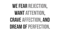 WE FEAR REJECTION, 