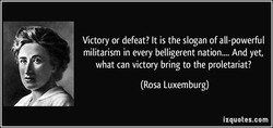 Victory or defeat? It is the slogan of all-powerful 