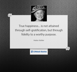 True happiness... is not attained 