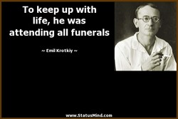 To keep up with 