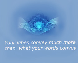 Your vibes convey much more 