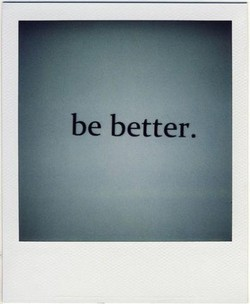 be better.