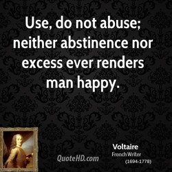 Use, do not abuse; 