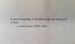 In spite of everything, I still believe people are really good 