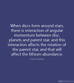 When discs form around stars, 