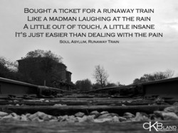 BOUGHT A TICKET FOR A RUNAWAY TRAIN 