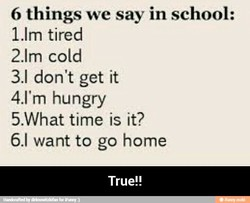 6 things we say in school: 