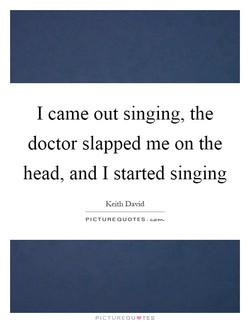 I came out singing, the 