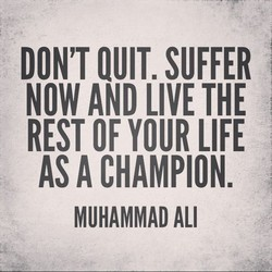 DON'T QUIT. SUFFER 