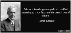 Science is knowledge arranged and classified 