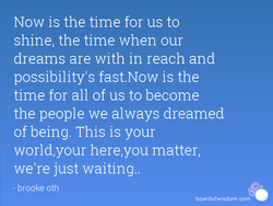 Now is the time for us to 