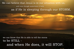 We can believe that Jesus is in our situation with us, 