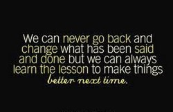 We can never go back and 