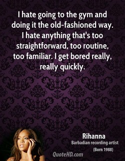 I hate going to the gym and 