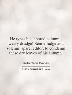 He types his labored column - 