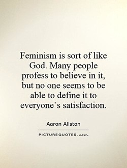 Feminism is sort of like 